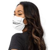 """How are you... Really?"" White Premium face mask - b-ok"