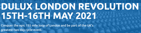 Dulux Cycling Revolution London 15th to 16th of May 2021