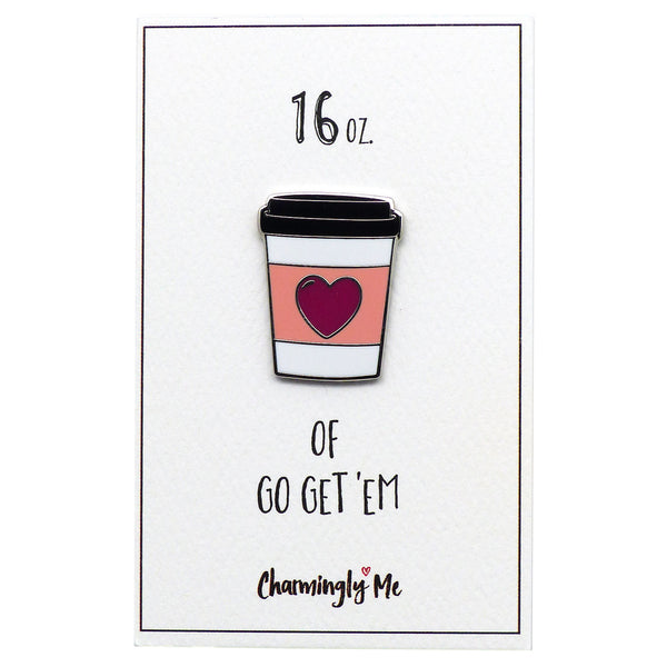 """16 oz. of Go Get 'Em"" To Go Coffee Cup Lapel Pin on Greeting Card"