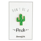 """Don't Be A Prick"" Enamel Cactus Lapel Pin on Greeting Card"