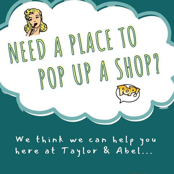 Pop Up A Shop On Taylor & Abel's Courtyard