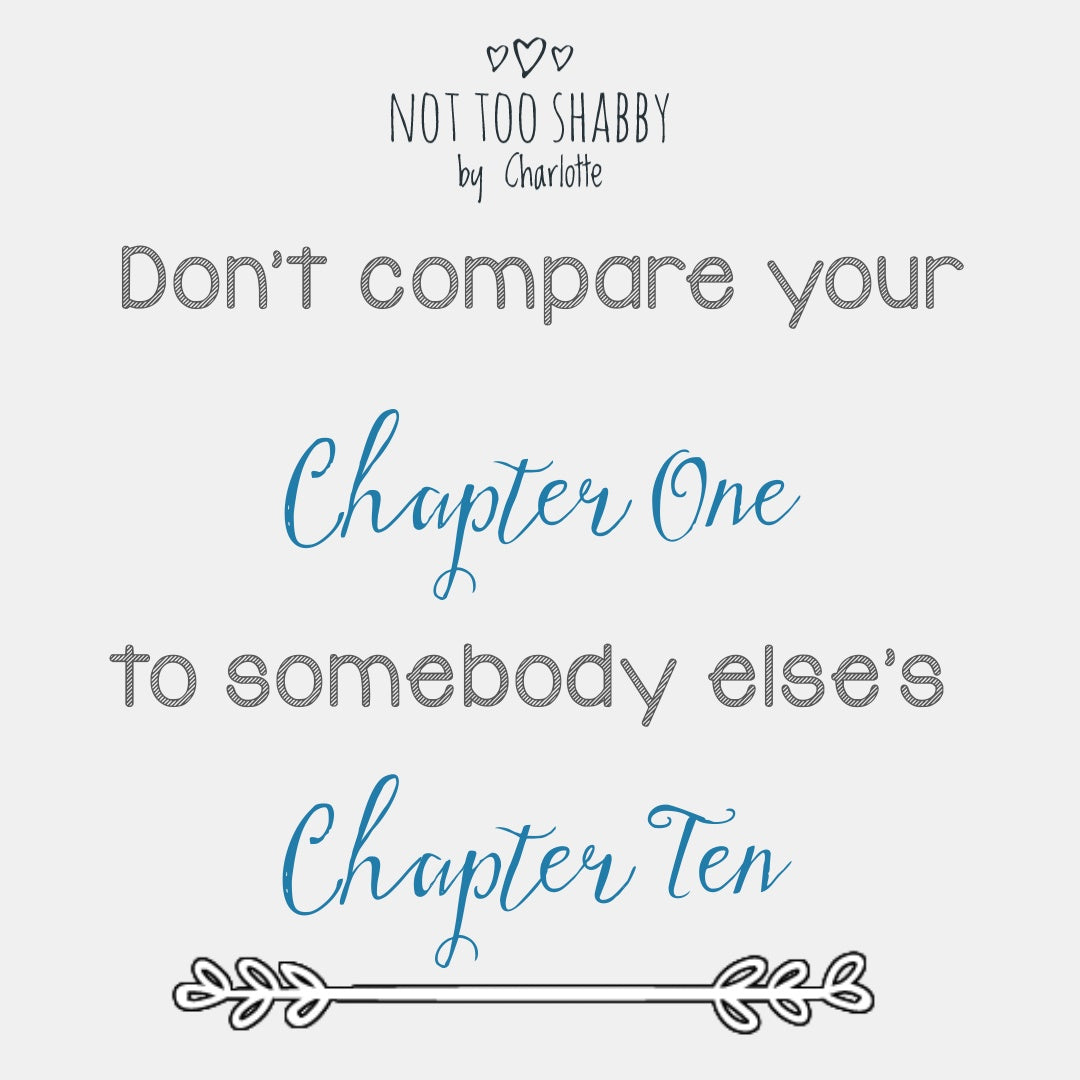 Don't compare your chapter one to someone else's chapter ten