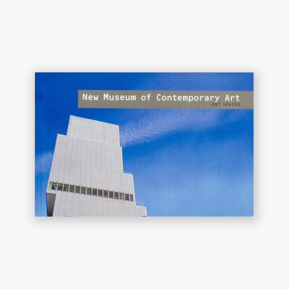 New Museum of Contemporary Art – Art Spaces