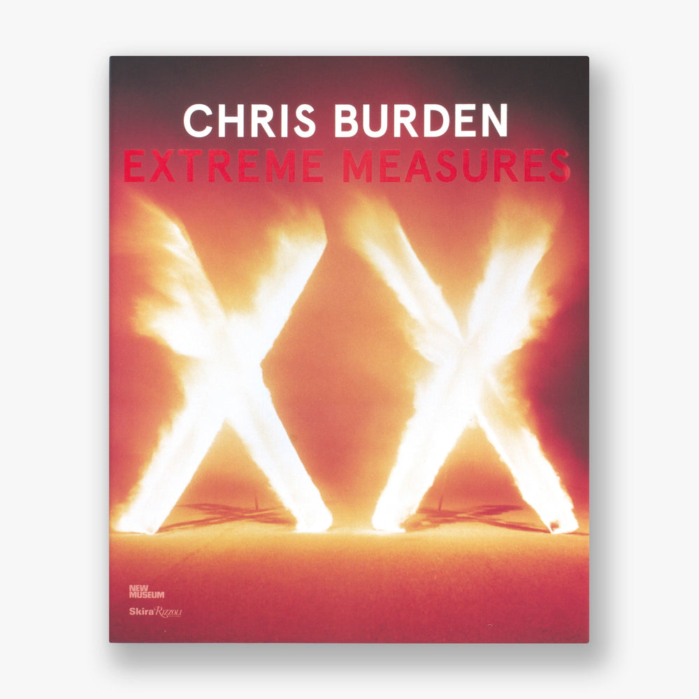 Load image into Gallery viewer, Chris Burden: Extreme Measures