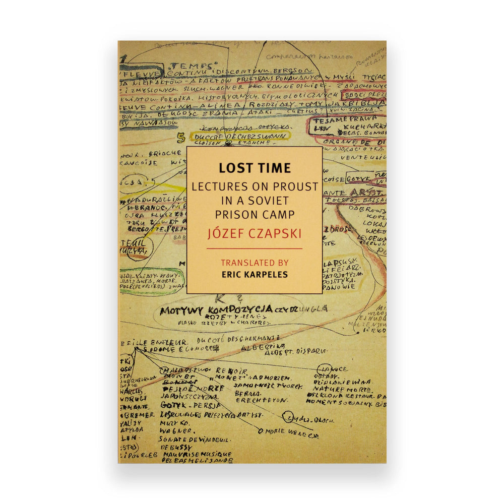 Lost Time: Lectures on Proust in a Soviet Prison Camp by Jozef Czapski