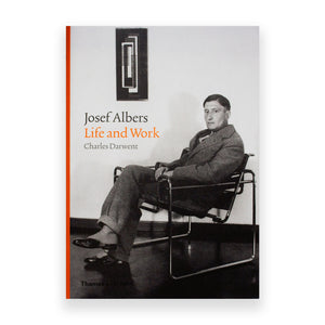 Josef Albers: Life and Work by Charles Darwent