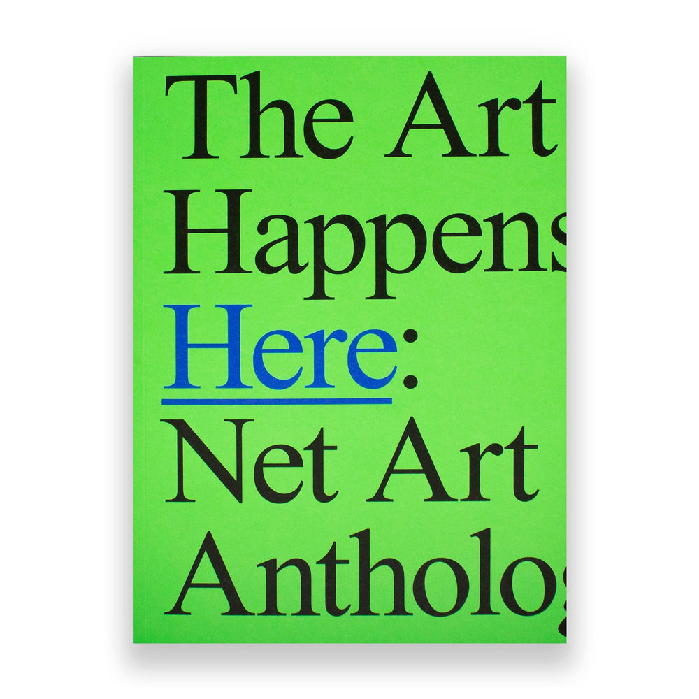Load image into Gallery viewer, The Art Happens Here: Net Art Anthology