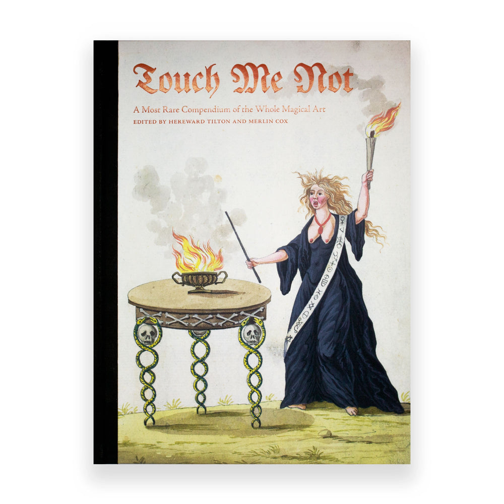 Touch Me Not A Most Rare Compendium of the Whole Magical Art