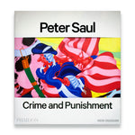 Peter Saul: Crime and Punishment