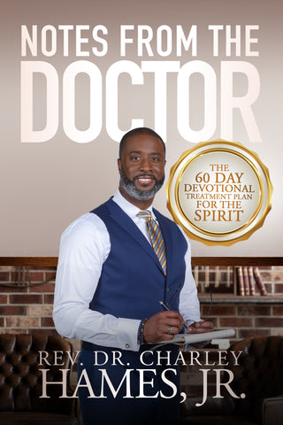 Notes From The Doctor: The 60 Day Devotional Treatment Plan For The Spirit