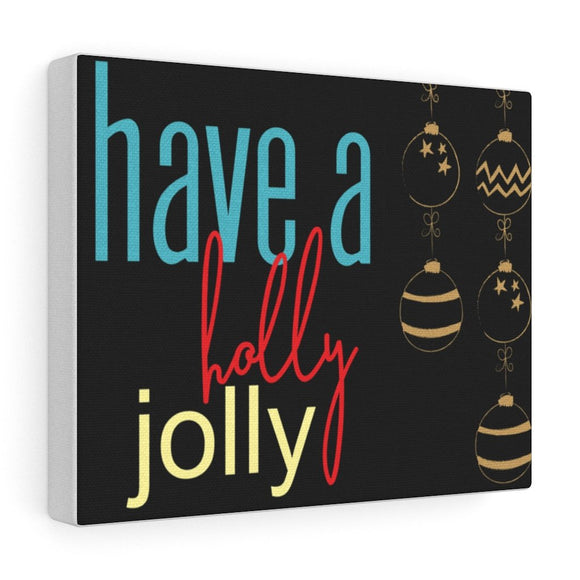 Canvas Gallery Wraps Hve a Holly Jolly