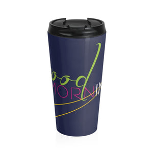 Good Morning Stainless Steel Travel Mug 9