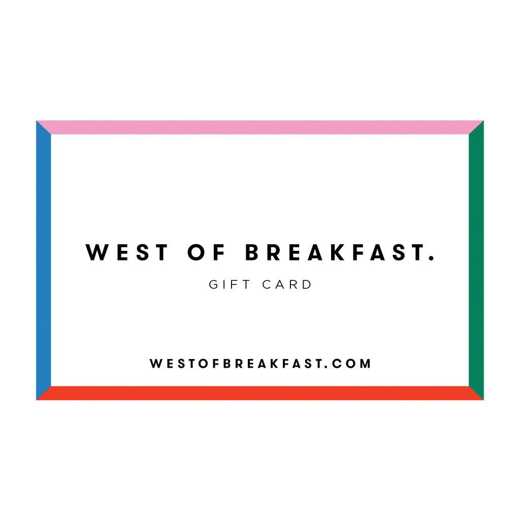 West of Breakfast | The Gift Card