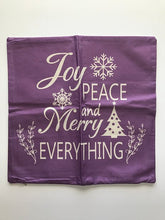 Load image into Gallery viewer, Joy Peace and Merry Everything Decorative Pillow Cover