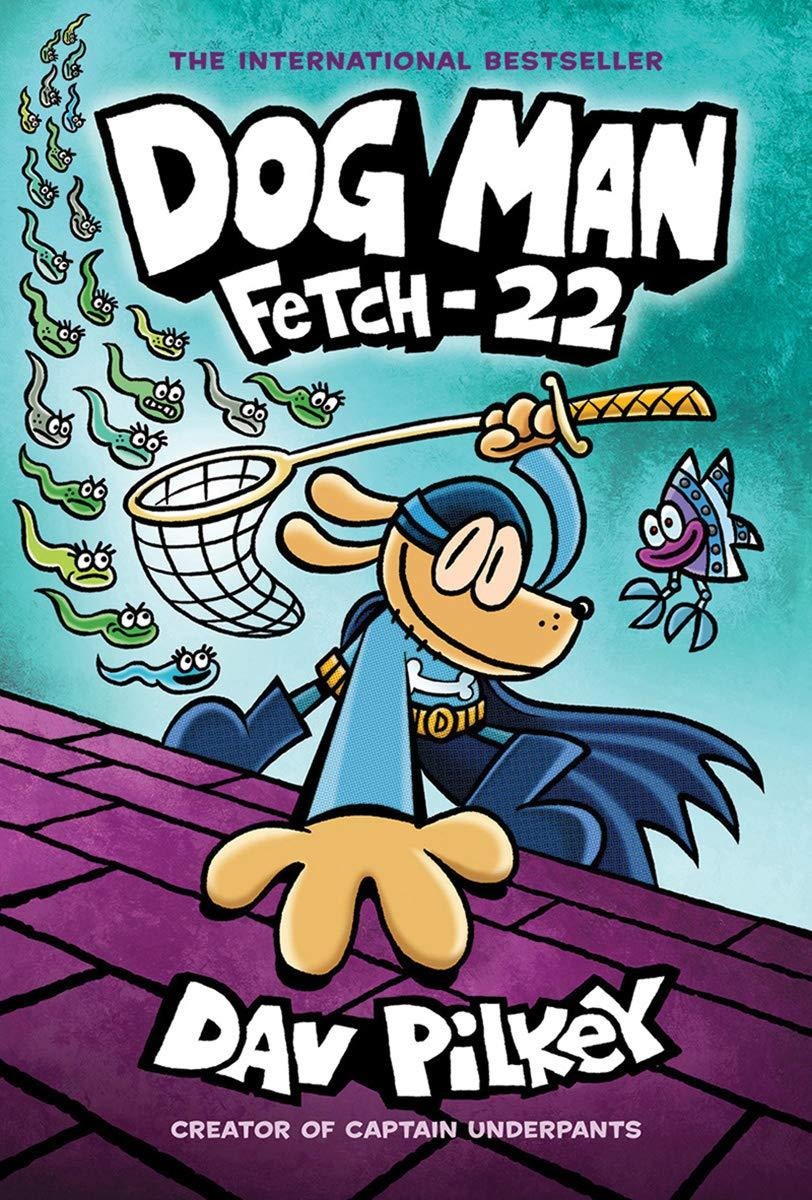 Dog Man Fetch-22: From the Creator of Captain Underpants by Dav Pilkey, Hardcover - Illustrated, Dec 1 2019 - MGworld