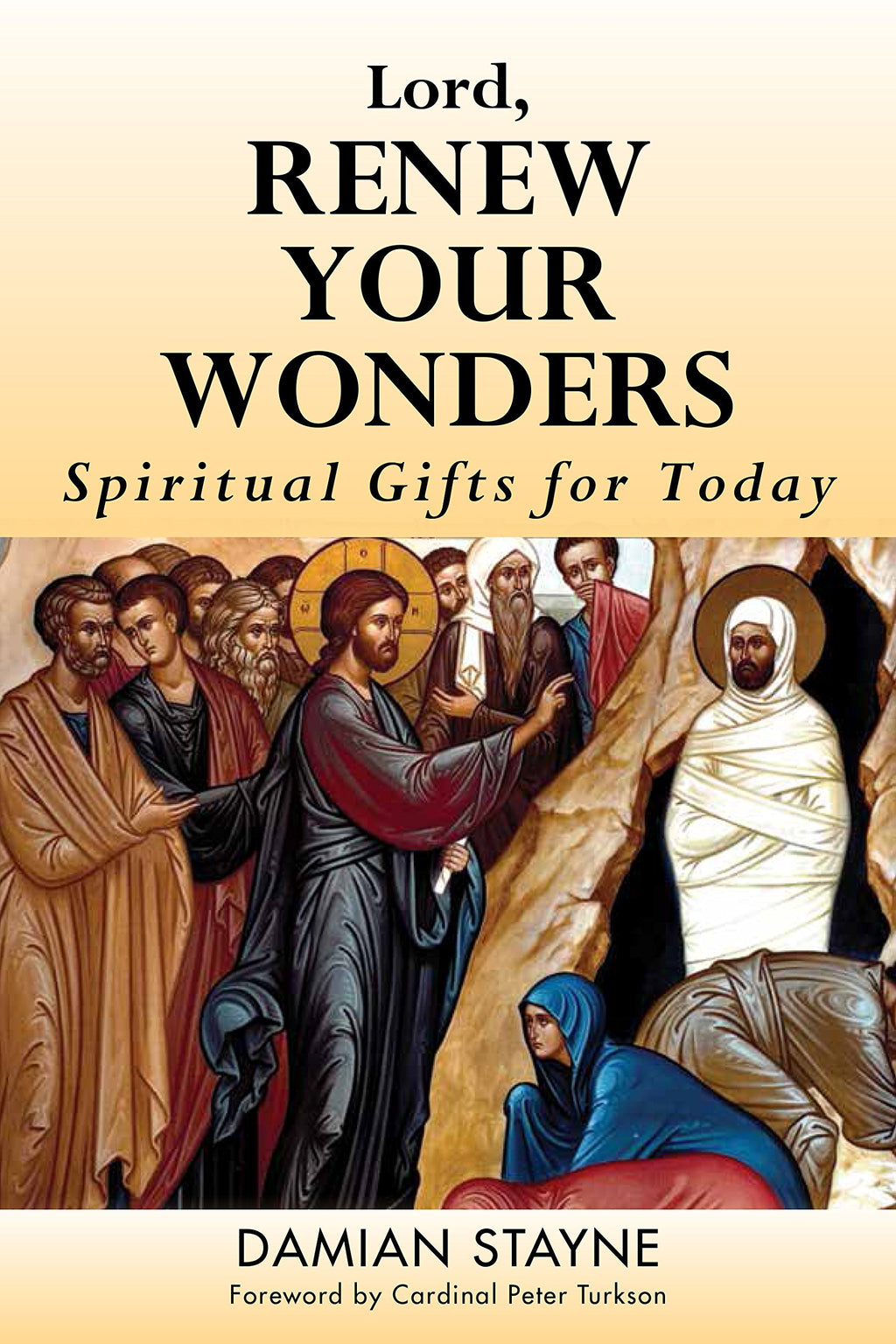 Lord, Renew Your Wonders: Spiritual Gifts for Today by Damian Stayne, Paperback - MGworld