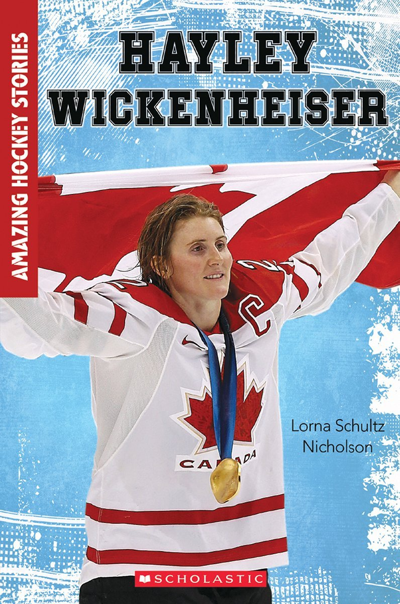 Amazing Hockey Stories: Hayley Wickenheiser by Lorna Schultz Nicholson, Paperback - MGworld