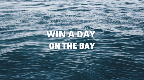 WIN A DAY ON THE BAY