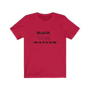Black Teachers Matter Unisex Tee