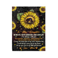 Fleece Sunflower  Blanket mom to daughter be brave  have courage and love life