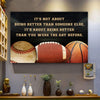 Baseball, football. basketball poster It's not about being better than someone else it's about being better than you were the day before