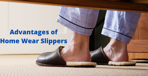 Advantages of Home Wear Slippers