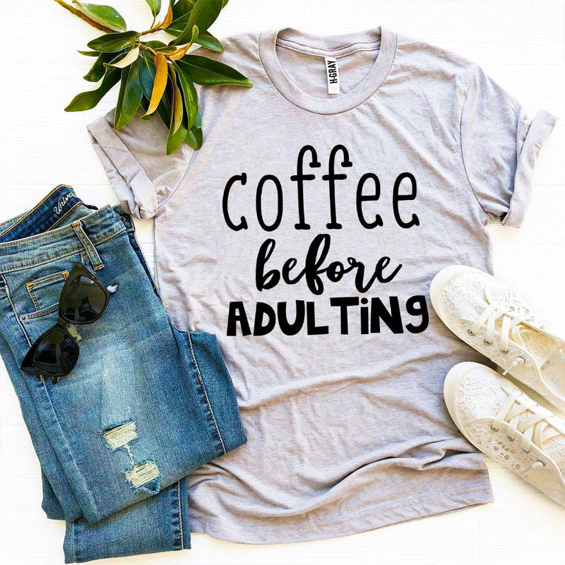 Coffee Before Adulting T-shirt T-shirts Agate