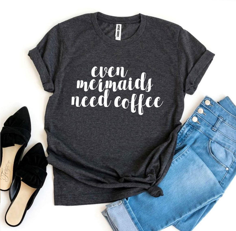 Even Mermaids Need Coffee T-shirt T-shirts Agate