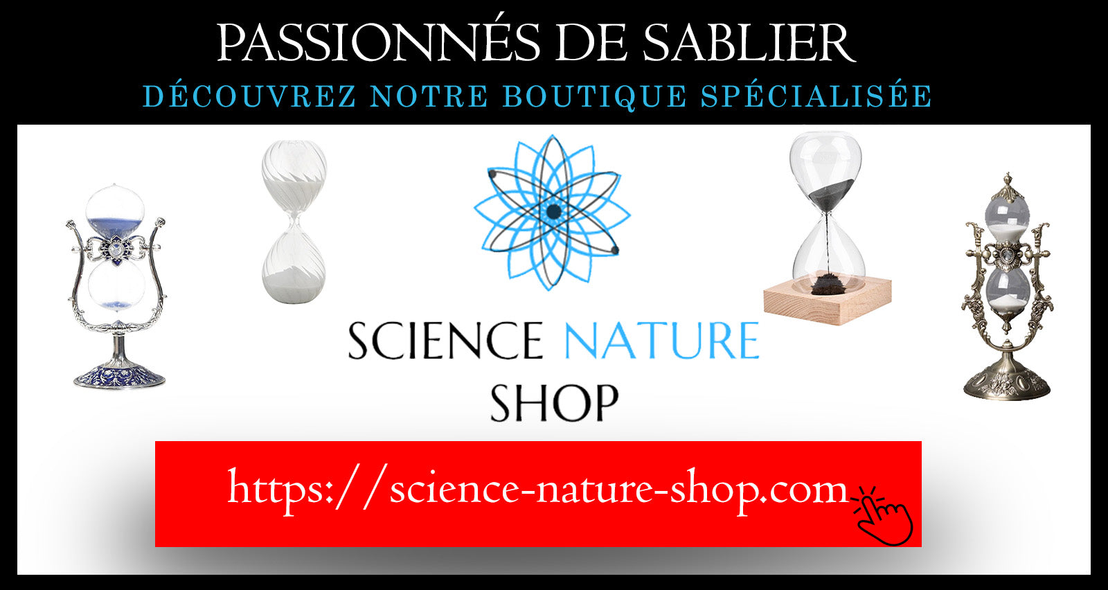 Collection de Sabliers chez Science Nature Shop