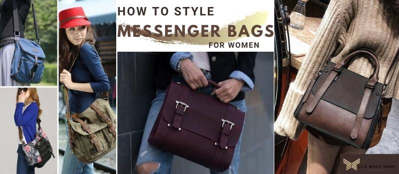 How to Style Messenger Bags for Women | Luxwayz
