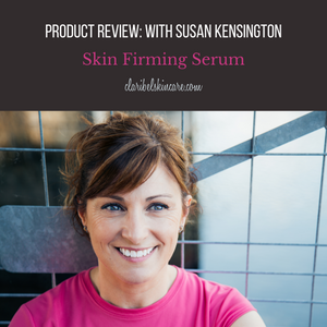 Skin Firming Serum | An Honest Product Review