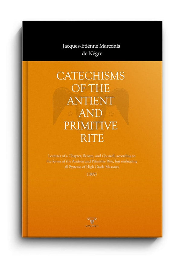 Catechisms of The Ancient and Primitive Rite