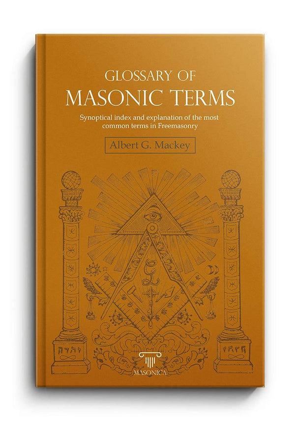 Glossary of Masonic Terms | Albert G. Mackey
