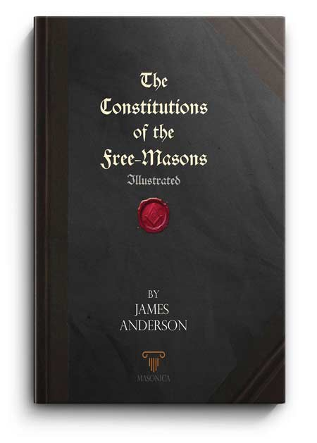 The Constitutions of Freemasons (Anderson's Constitutions)