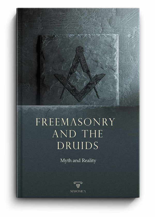 Freemasonry and the Druids | Myth and Reality