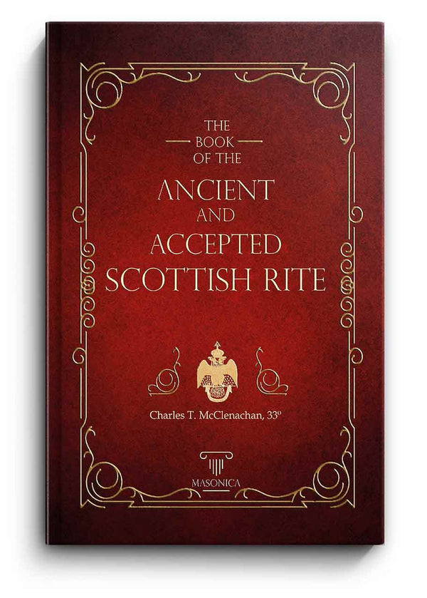 The Book Of The Ancient And Accepted Scottish Rite