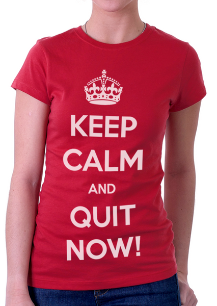 Keep calm and QuitNow! for woman