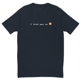 I told you so - Short Sleeve T-shirt