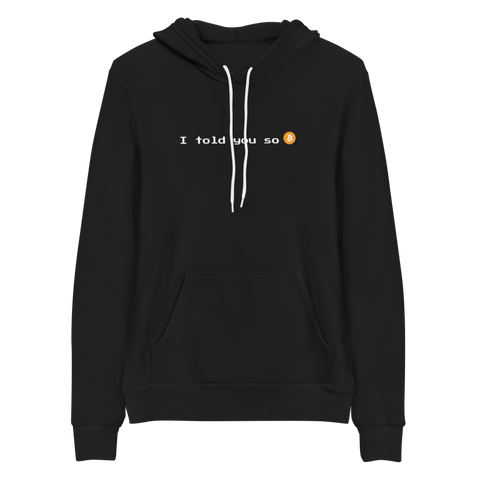 I told you so - Unisex hoodie