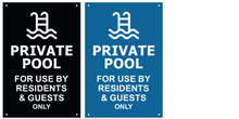 Load image into Gallery viewer, Private Pool, for use by residents and guests only - Engraved waterproof acrylic sign, notice, warning, plaque in Blue or Black acrylic