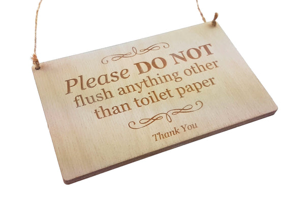 Stylish Engraved Wooden Sign, Plaque for Toilet, Bathroom, W.C, Septic Tank - Please Do Not Flush Anything other Than Toilet Paper