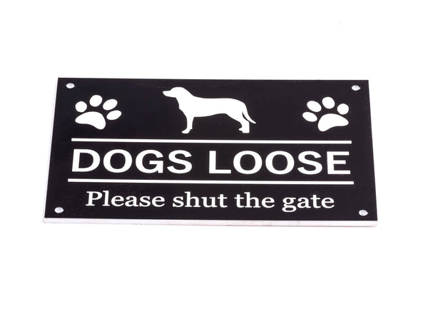 Dog Loose, Dogs Loose, Please Shut The Gate, Sign, Notice, Warning - Plastic Acrylic Sign with Drill Holes in corners