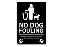 Load image into Gallery viewer, Stylish and Bold, No Dog Fouling, Warning, Sign - Ideal notice for outdoor use, waterproof, with drill holes (Large & Medium Sizes)