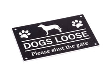 Load image into Gallery viewer, Dog Loose Please Shut The Gate, Sign (black and white)