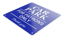 Load image into Gallery viewer, Car Park for Patrons Only Sign (various colours)
