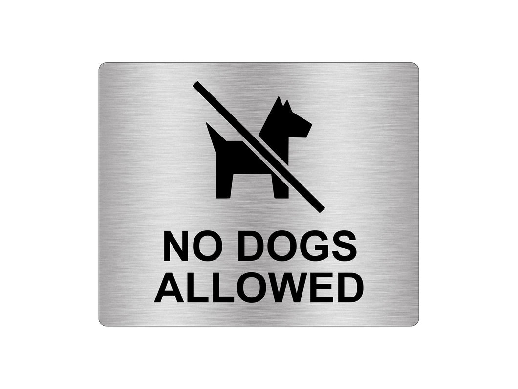 No Dogs Allowed Sign Adhesive Sticker Notice, Metallic Silver Engraved Black with Universal Icon Symbol and Text (Size 12cm x 10cm)