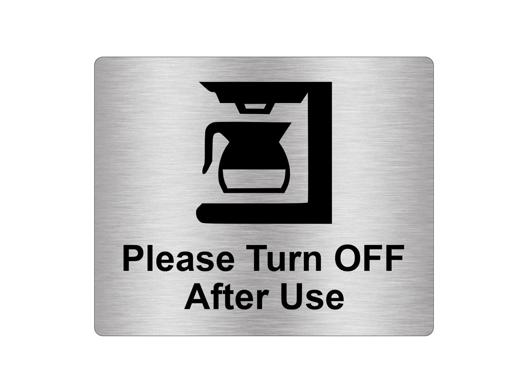 Coffee Machine Please Turn Off After Use Sign (silver)