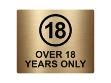 Load image into Gallery viewer, Over 18 Years Only, Adhesive Sticker Notice Door Security Sign - Available in  Silver/Gold/Red/Yellow, Size 12cm x 10cm