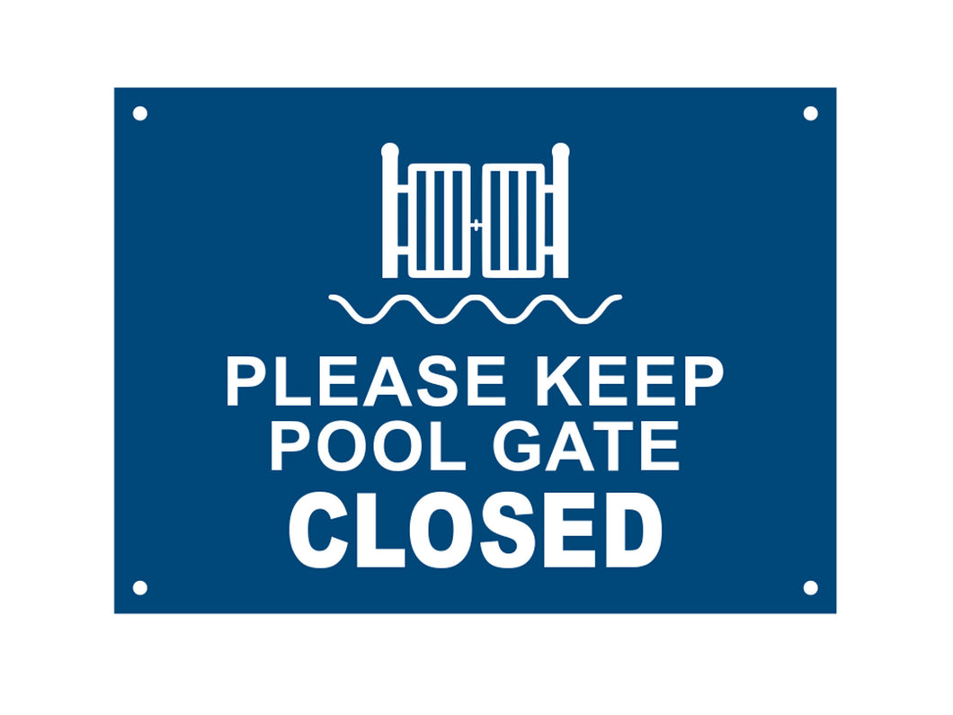 Please Keep Pool Gate Closed Sign, Notice, Warning - Indoor / Outdoor, 3mm thick Waterproof Acrylic  with drill holes (various colours)