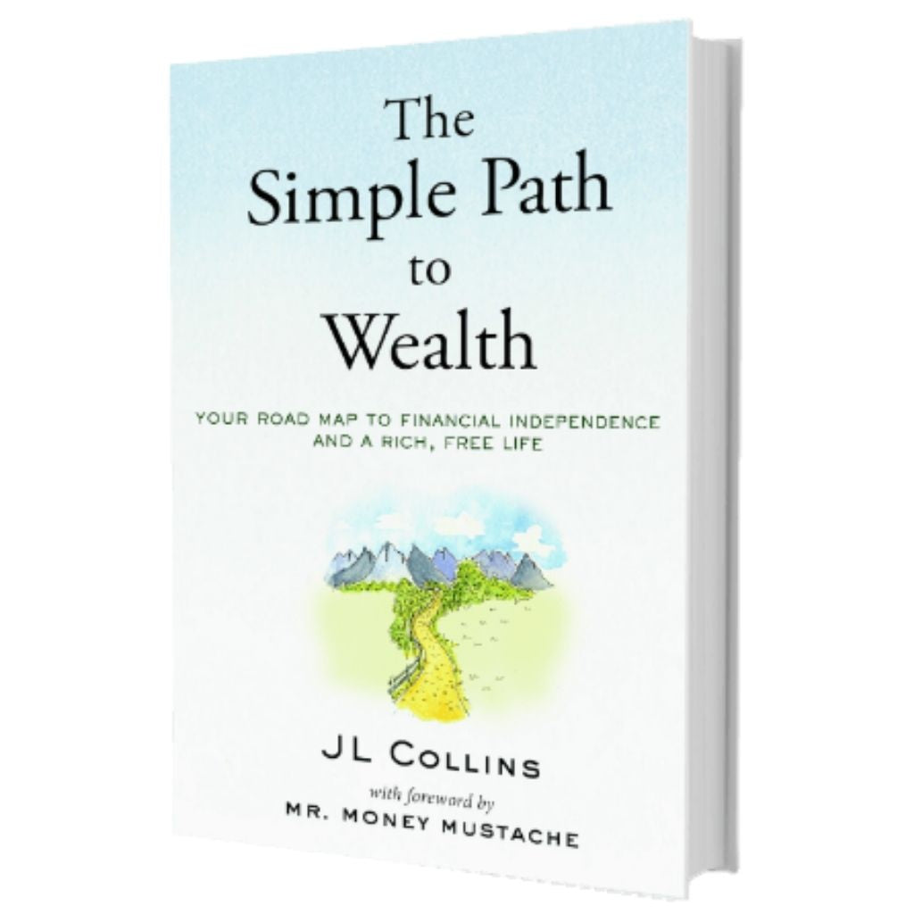 The Simple Path to Wealth book by JL Collins.